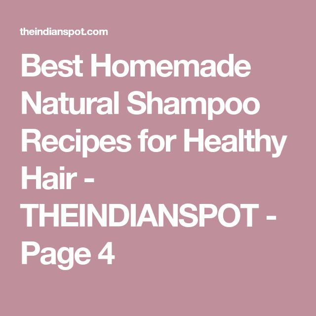 Best Homemade Natural Shampoo Recipes for Healthy Hair - THEINDIANSPOT - Page 4