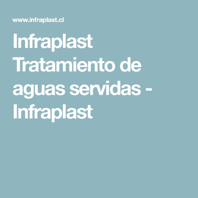 Infraplast Tratamiento de aguas servidas - Infraplast