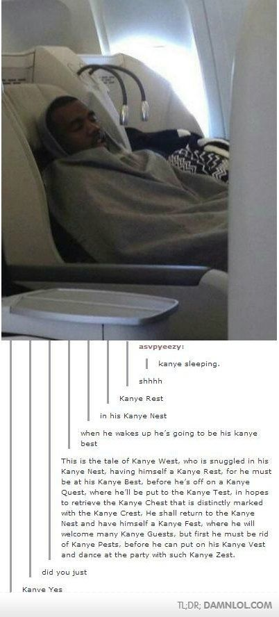 The tale of Kanye West. I laugh so hard every time I