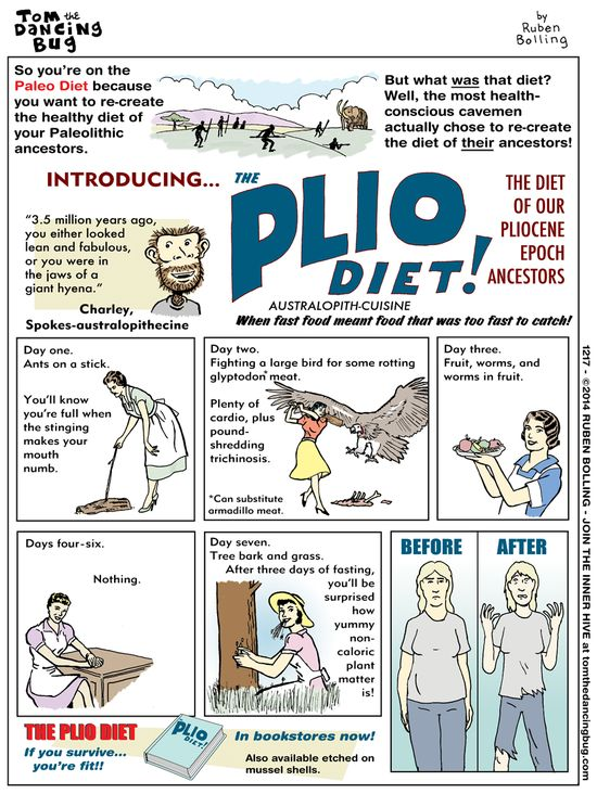 "Cartoon: The Plio Diet!! Better known as the ""Pliocene"" diet. This is the diet that our ""paleo"" ancestors tried to emulate when mimicking THEIR Pliocene ancestors. I love it!"