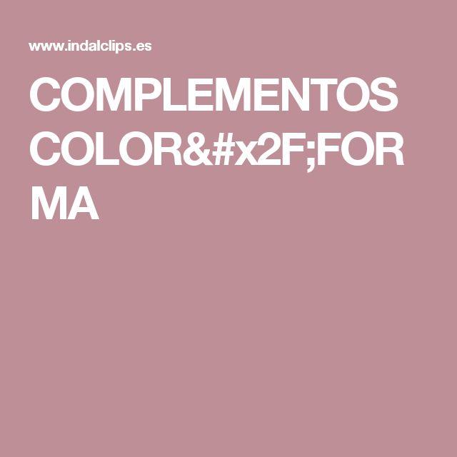 COMPLEMENTOS COLOR/FORMA