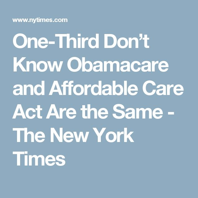 One-Third Don't Know Obamacare and Affordable Care Act Are the Same - The New York Times