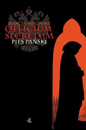 Officium Secretum. Pies Pański Marcin Wroński
