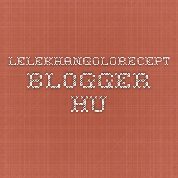 lelekhangolorecept.blogger.hu