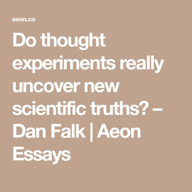 Do thought experiments really uncover new scientific truths? – Dan Falk | Aeon Essays