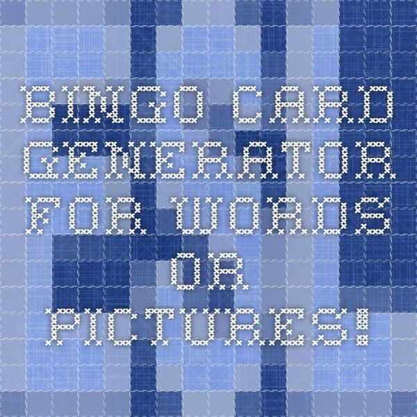 BINGO Card Generator - for words OR pictures!
