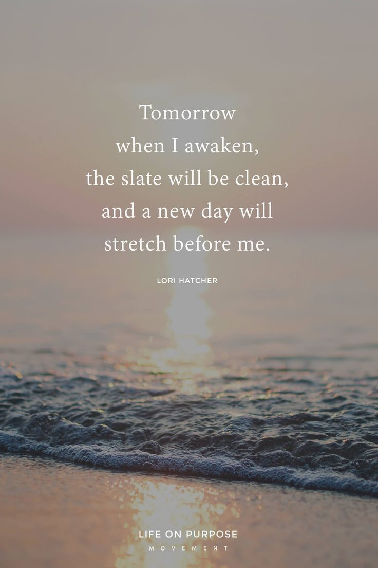 17 Empowering Quotes To Help You Make A Fresh Start Count New Day Quotes Fresh Start Quotes Start Quotes