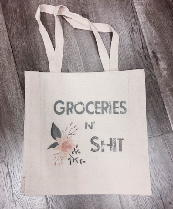 Groceries n Shit Canvas Bag. We all know you never go to the market for just one thing! :) Item Description: - 12.0 oz., 100% heavy canvas - 20 1/2 web canvas handles with 9 drop - 14W x 15H x 4D - Natural