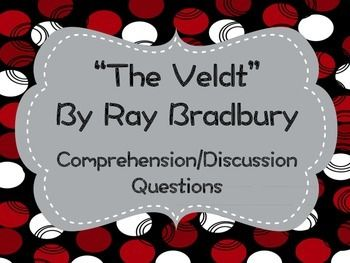 """I use this worksheet after reading """"The Veldt"""" by Ray Bradbury with my students. We complete this worksheet in preparation for a socratic seminar and use the questions during the seminar to guide discussion."""