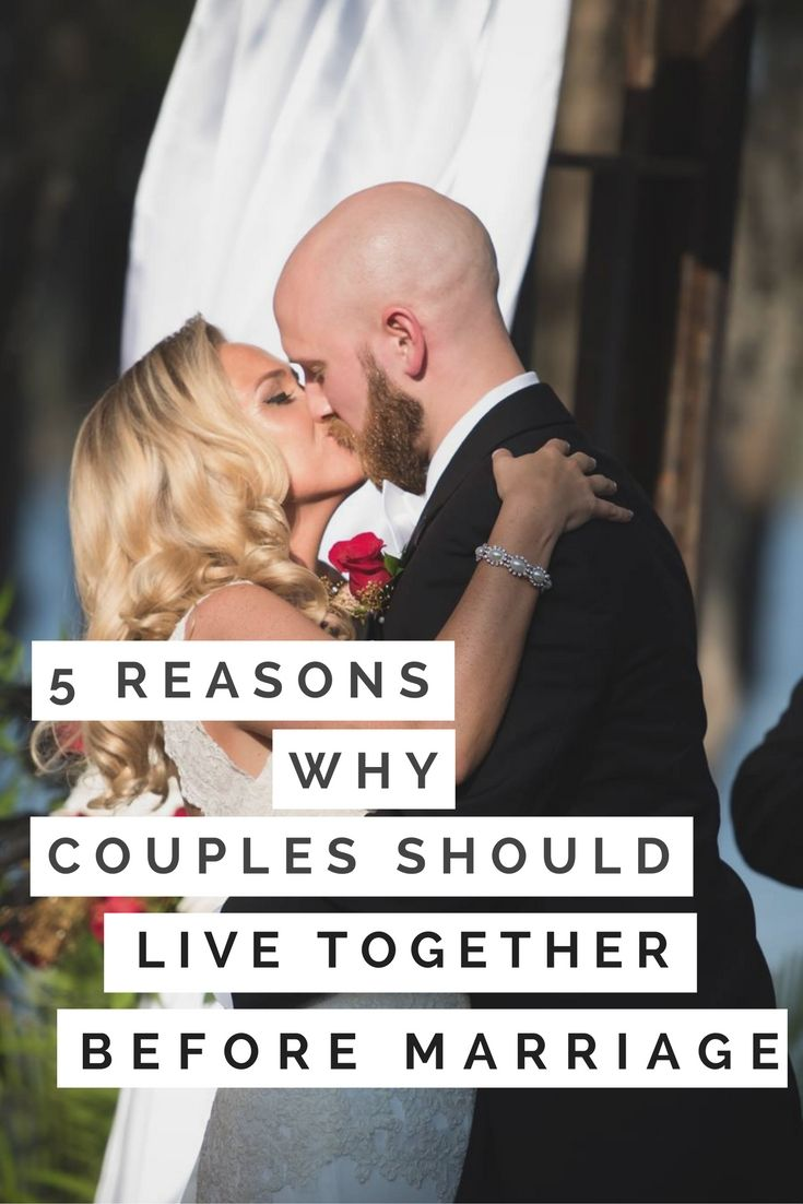 couples should live together before they By living together before marriage couples are together when they're and couples that live together before marriage get into the habit of.