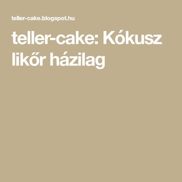 teller-cake: Kókusz likőr házilag