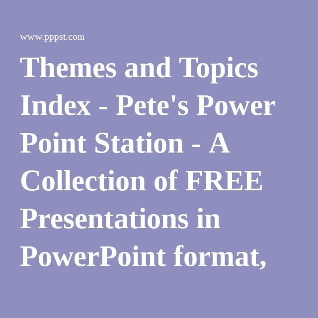 Best 25 powerpoint format ideas on pinterest presentation themes and topics index petes power point station a collection of free presentations in powerpoint toneelgroepblik Images