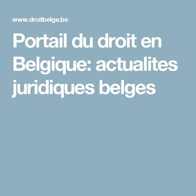 Portail du droit en Belgique: actualites juridiques belges