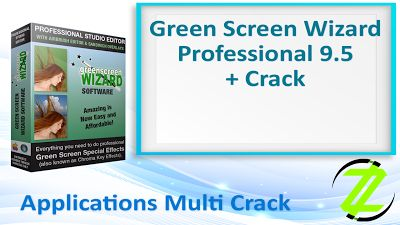 Green Screen Wizard Pro 9.5 + Crack By_ Zuket Creation | Apps Cracked