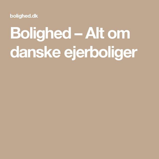 Bolighed – Alt om danske ejerboliger