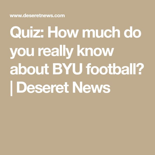 Quiz: How much do you really know about BYU football? | Deseret News