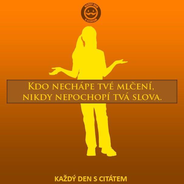 citaty-kdo-nechape-tve-mlceni