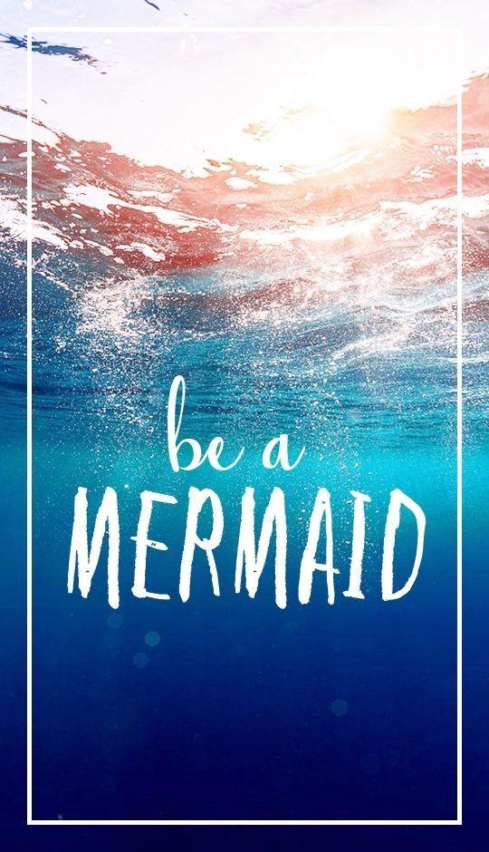 Be A Mermaid Mermaids In 2019 Mermaid Wallpaper Iphone Mermaid