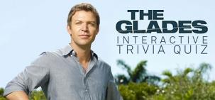 The Glades Interactive Trivia Quiz