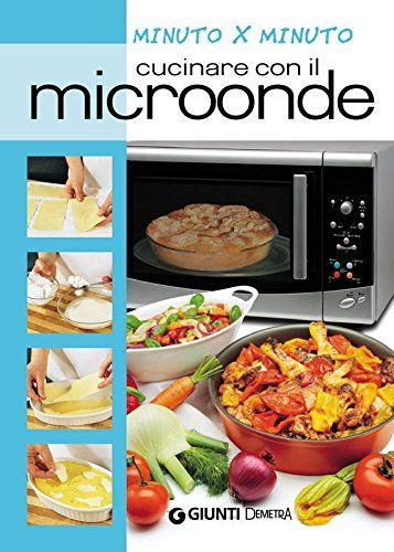 """""""Cucinare con il microonde"""" Giunti Demetra"""