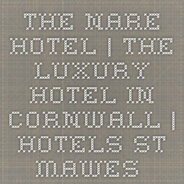 The Nare Hotel | The Luxury Hotel in Cornwall | Hotels St Mawes | Cornwall Hotels | Spa Hotels Cornwall | St Mawes Hotel | Luxury Hotels | 4 star Hotel Cornwall