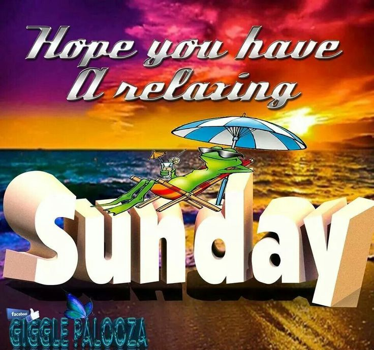 Hope you are having a relaxing Sunday . | Sunday quotes