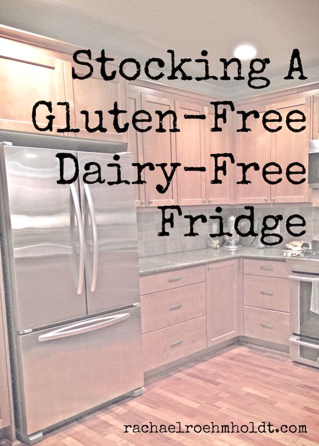 Stocking A Gluten-Free Dairy-Free Fridge | RachaelRoehmholdt.com I had Celiac's a long time before I found out I did and have a really weak stomach, so gluten is out and dairy is too. This is a helpful guide.