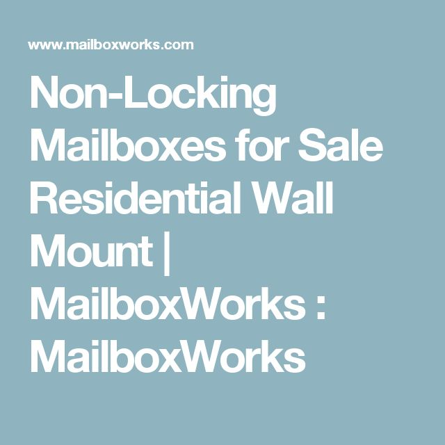 Non-Locking Mailboxes for Sale Residential Wall Mount | MailboxWorks : MailboxWorks