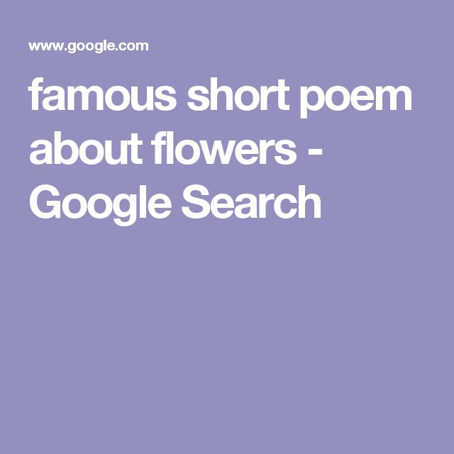 famous short poem about flowers - Google Search