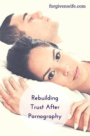 How do you rebuild your trust in your husband after discovering a porn problem? How do you open yourself up again to sexual and emotional intimacy?