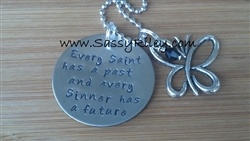 "$21.99 www.SassyRiley.com Pin it to Win it 3/28/13 ""Every Saint has a past and every Sinner has a future"" hand stamped necklace with the choice of your color stone."