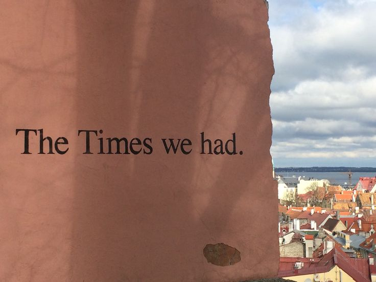 The Times we had. The Times we wasted #Tallinn #Estonia