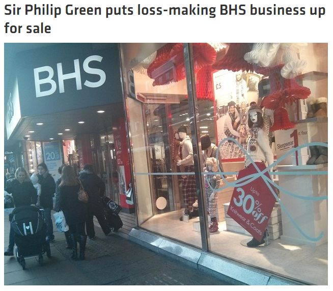 Sir Philip Green puts BHS up for sale #retail #news #industry #shopping #luxury #brand #designer #fashion #ecommerce #highstreet #design #online #digital #website  www.fieldworksmarketing.co.uk