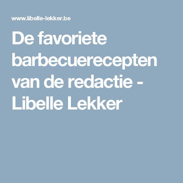 De favoriete barbecuerecepten van de redactie -                         Libelle Lekker