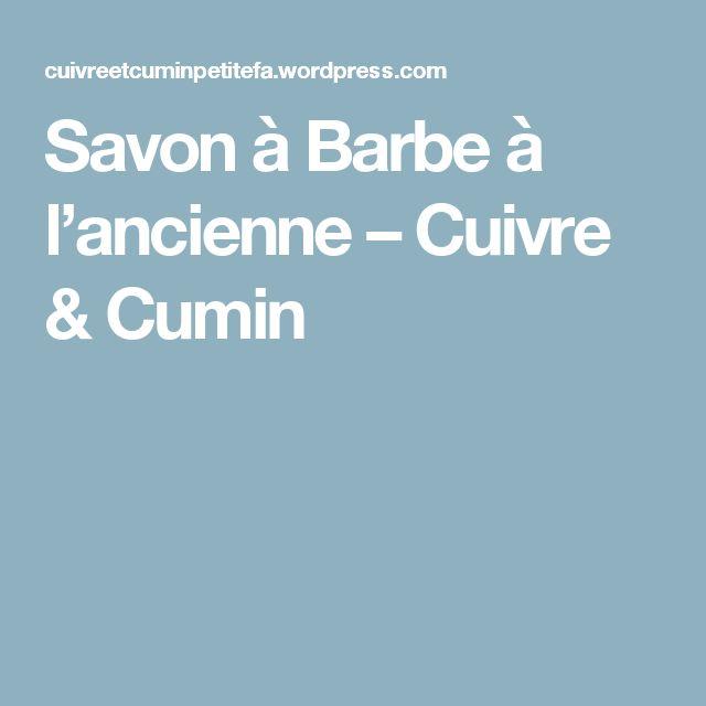 Savon à Barbe à l'ancienne – Cuivre & Cumin