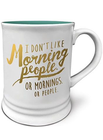 I don't like morning people coffee cup.