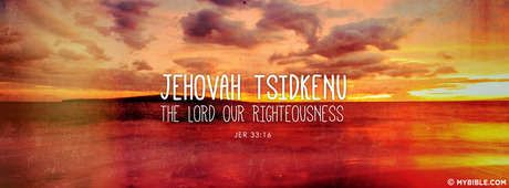 """When the two words are combined…Jehovah Tsidkenu…it can be translated as """"The…"""