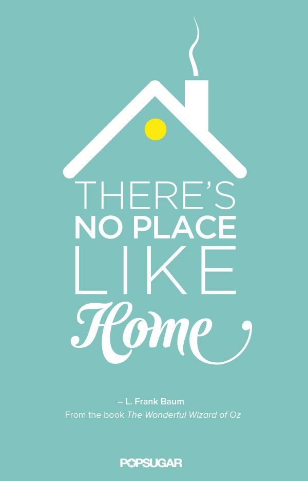 24 best images about there 39 s no place like home on pinterest Home is the best place in the world quotes