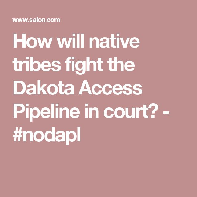 How will native tribes fight the Dakota Access Pipeline in court? - #nodapl