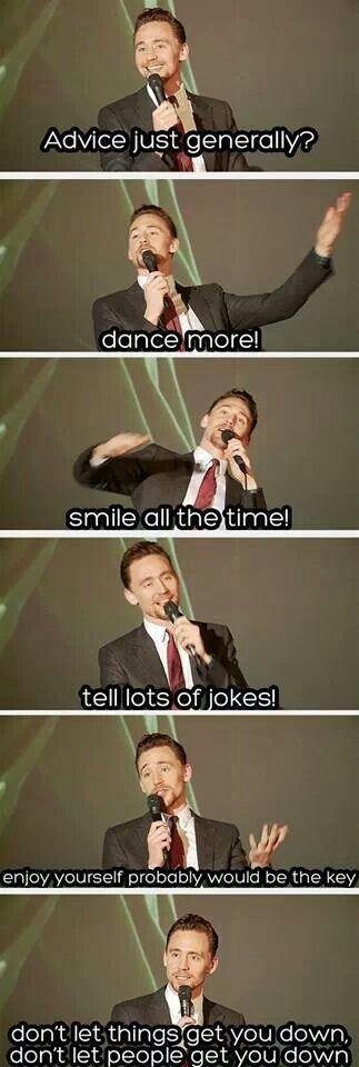 Tom Hiddleston ~ Advice