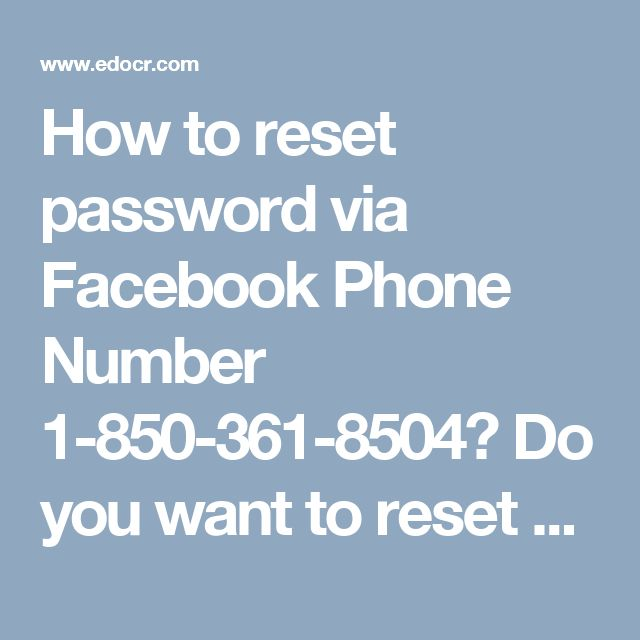 How to reset password via Facebook Phone Number 1-850-361-8504?  Do you want to reset your Facebook account password? Don't you know about the steps to do so? If yes, then why don't you make a call on ourFacebook Phone Number1-850-361-8504and establish a connection with our tech geeks. We promise that we shall definitely help you out for the same purpose.http://www.mailsupportnumber.com/facebook-technical-support-number.html  Facebook Phone Number
