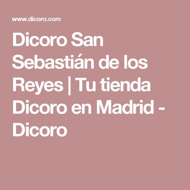Dicoro San Sebastián de los Reyes | Tu tienda Dicoro en Madrid - Dicoro