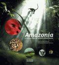 Amazonia - La vie au coeur de la forêt amazonienne. de Johanne Bernard et Araquem Alcantara