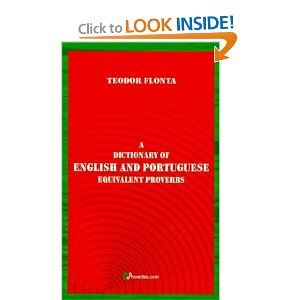Amazon.com: A Dictionary of English and Portuguese Equivalent Proverbs (Portuguese Edition) (9781875943210): Teodor Flonta: Books