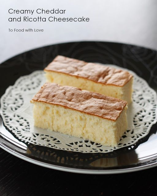 To Food with Love: Creamy Cheddar and Ricotta Cheesecake