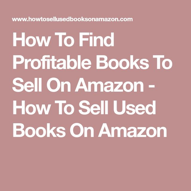How To Find Profitable Books To Sell On Amazon - How To Sell Used Books On Amazon