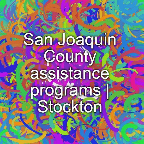 San Joaquin County assistance programs | Stockton