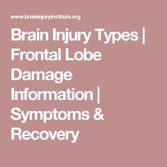 Brain Injury Types   Frontal Lobe Damage Information   Symptoms & Recovery