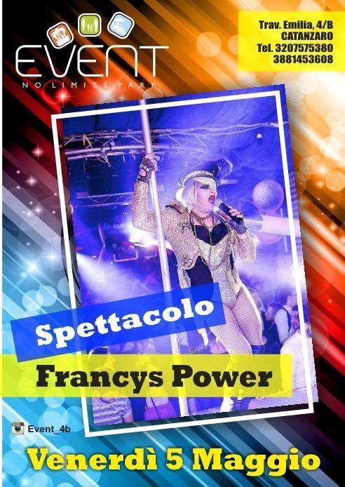 Venerdì 5 Maggio lo Show di Francys Power, tanto divertimento e tante risate!  Per info e prenotazioni 3881453608