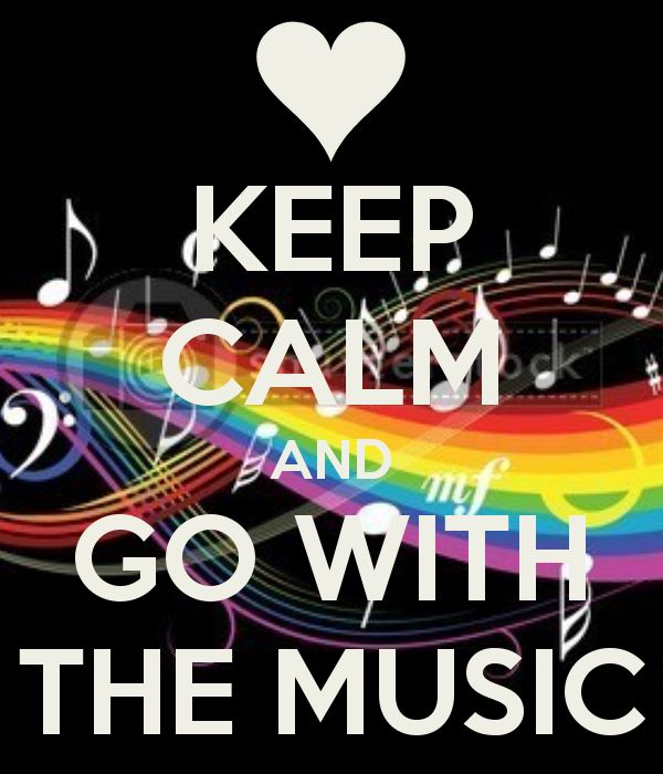 KEEP CALM AND GO WITH THE MUSIC